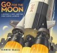 Go for the Moon by Chris Gall